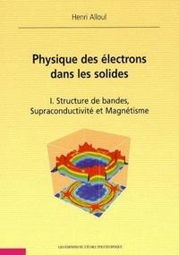Birrascarampola.it Physique des électrons dans les solides - Tome 1, Structure de bandes, supraconductivité et magnétisme Image