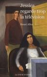 Henri Alloy - Jessica regarde trop la télévision.