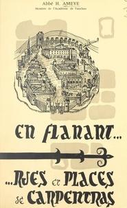 Henri Ameye et Henri Dubled - En flânant... rues et places de Carpentras.