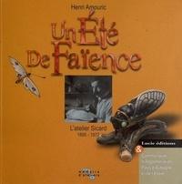 Henri Amouric - Un été de faïence - L'atelier Sicard (1895-1972).