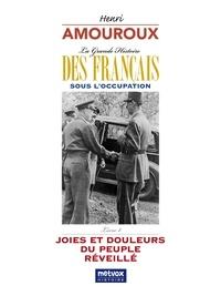 Henri Amouroux - La grande histoire des Français sous l'Occupation – Livre 8 - Joies et douleurs du peuple libéré.