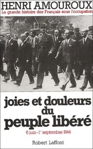 Henri Amouroux - La grande histoire des Français sous l'occupation - Volume 8, Joies et douleurs du peuple libéré. 6 juin - 1er septembre 1944.