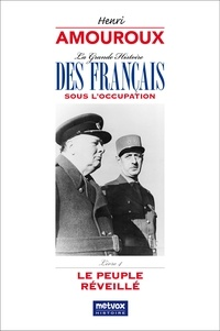 Henri Amouroux - La grande histoire des Français sous l'Occupation - Volume 4, Le peuple réveillé.