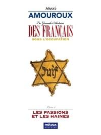 Henri Amouroux - La grande histoire des Français sous l'Occupation - Volume 5, Les passions et les haines.