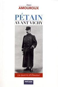 Pétain avant Vichy - La guerre et lamour.pdf