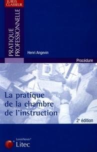 Henri Angevin - La pratique de la chambre de l'instruction.