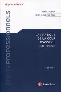 Henri Angevin et Henri-Claude Le Gall - La pratique de la cour d'assises - Traité-formulaire.