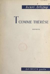 Henri Arliguy et Pierre de Lescure - T comme Thérèse.