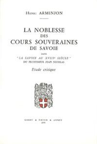 Henri Arminjon - La noblesse des cours souveraines de Savoie.