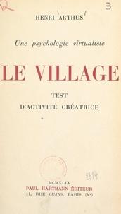 Henri Arthus - Une psychologie virtualiste : le village - Test d'activité créatrice.