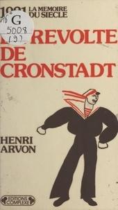 Henri Arvon - La révolte de Cronstadt.