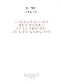 Henri Atlan - L'Organisation biologique de la théorie de l'information.