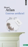 Henri Atlan - L'Utérus artificiel.