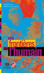 Henri Atlan et Frans B. M. de Waal - Les Frontières de l'humain.