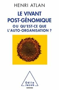 Henri Atlan - Vivant post-génomique (Le) - ou Qu'est-ce que l'auto-organisation?.