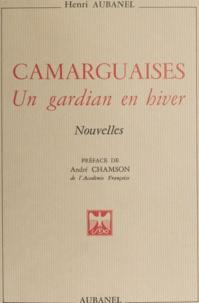 Henri Aubanel et André Chamson - Camarguaises - Un gardian en hiver.