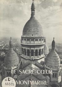 Henri Aubé et  Chaix - Le Sacré-Cœur de Montmartre.