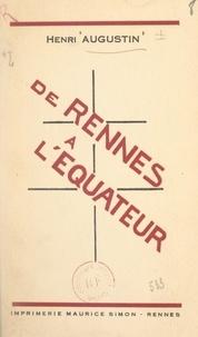 Henri Augustin - De Rennes à l'Équateur.