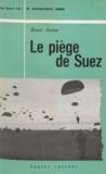 Henri Azeau - Le piège de Suez - 5 novembre 1956.