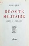 Henri Azeau - Révolte militaire - Alger, 22 avril 1961.