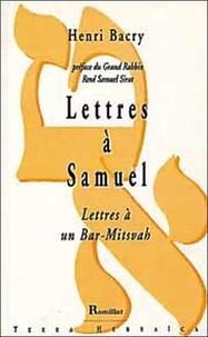 Henri Bacry - Lettres à Samuel - Lettres à un Bar-Mitsvah.