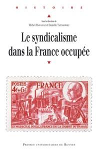 Michel Margairaz - Le syndicalisme dans la France occupée.