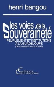 Henri Bangou - Les voies de la souverainete.