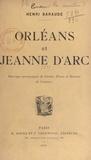 Henri Baraude - Orléans et Jeanne d'Arc - Ouvrage accompagné de cartes, plans et dessins de l'auteur.