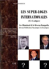 Henri Barbier - Les super-loges internationales (Ur Lodges) - Les Illuminati & le réseau Rampolla (Réseau d'infiltrations Maçonniques Ecclésiastiques).