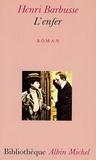 Henri Barbusse et Henri Barbusse - L'Enfer.