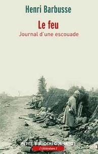 """Henri Barbusse - Le feu - Journal d'une escouade suivi de """"Dulce et decorum est""""."""