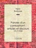 Henri Barbusse et  Ligaran - Paroles d'un combattant : articles et discours - 1917-1920.