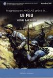Henri Barbusse - Progressez en anglais grâce à Le feu - Journal d'une escouade.