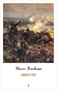Henri Barbusse - Under Fire.