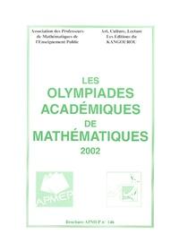 Henri Bareil et Dominique Roux - Les olympiades académiques de mathématiques 2002.