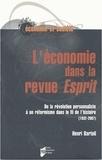 Henri Bartoli - L'économie dans la revue Esprit - De la révolution personnaliste à un réformisme dans le fil de l'histoire (1932-2007).