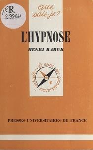 Henri Baruk et Paul Angoulvent - L'hypnose - Et les méthodes dérivées.
