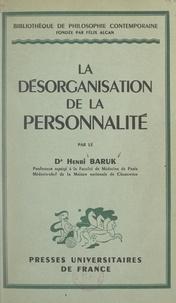 Henri Baruk et Maurice Pradines - La désorganisation de la personnalité.