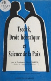 Henri Baruk et  Falk - Tsedek, droit hébraïque et science de la paix.