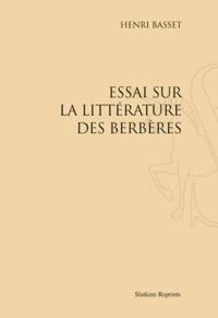 Henri Basset - Essai sur la littérature des Berbères - Réimpression de l'édition de Paris, 1920.