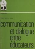 Henri Bassis et Robert Gloton - Communication et dialogue entre éducateurs.