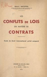 Henri Batiffol - Les conflits de lois en matière de contrats - Étude de Droit international privé comparé.