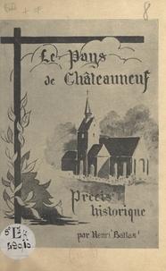 Henri Battas et Pierre Simonneaux - Le pays de Châteauneuf - Précis historique.