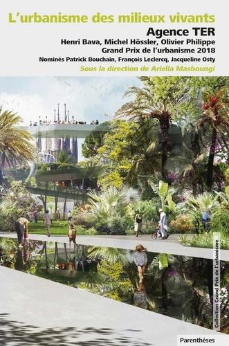 L'urbanisme des milieux vivants. Agence TER paysagistes, Grand Prix de l'urbanisme 2018