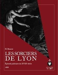 Henri Beaune et Nicolas Le Breton - Les Sorciers de Lyon - Episode judiciaire du 18e siècle, 1868.