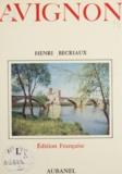 Henri Bécriaux - Avignon - Son histoire, ses monuments.