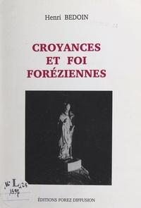 Henri Bedoin - Croyances et foi foréziennes.