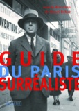 Henri Béhar - Guide du Paris surréaliste.
