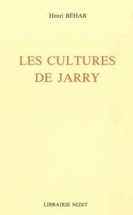 Henri Béhar - Les Cultures de Jarry.