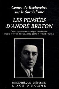 Henri Béhar - Les pensées d'André Breton.
